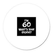 60th birthday excuse Round Car Magnet