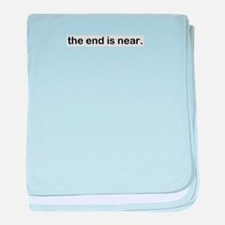 The end is near baby blanket