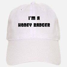 I'm a honey badger Baseball Baseball Cap