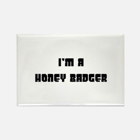 I'm a honey badger Rectangle Magnet