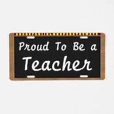 Proud Teacher Aluminum License Plate