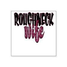 Roughneck Wife Square Sticker