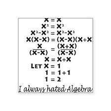 I Hate Algebra Square Sticker