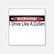 Warning! I Drive Like A Cullen Square Sticker
