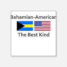 Bahamian American-the Best Ki Square Sticker