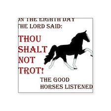 Thou Shalt Not Trot! TWH Square Sticker