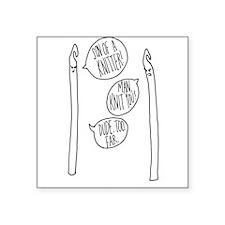 Knit You Uniseex Square Sticker