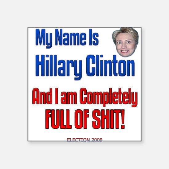 Hillary Clinton Full Of Shit Square Sticker