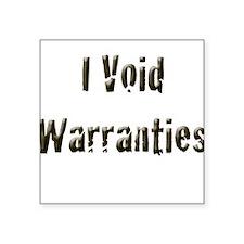 I Void Warranties Square Sticker