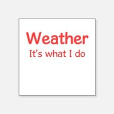 Weather Forecaster Square Sticker