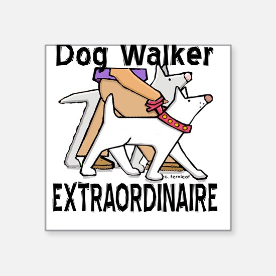 Dog Walker Extraordinaire Square Sticker