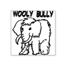 """""""WOOLY BULLY"""" Square Sticker"""
