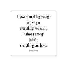 Government big enough Square Sticker