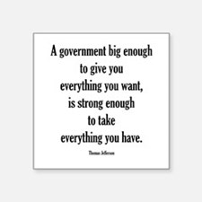 Government big enough Square Sticker