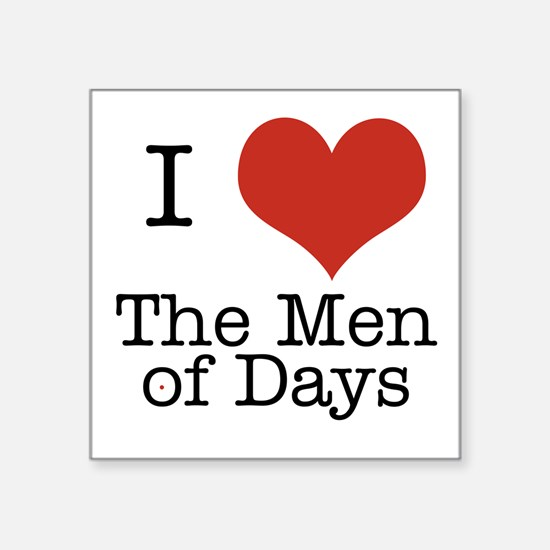 I Heart the Men of Days Square Sticker