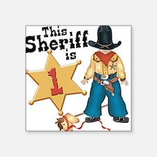 Sheriff First Birthday Square Sticker
