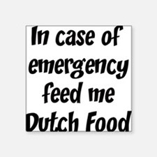 Feed me Dutch Food Square Sticker