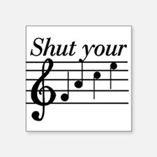 Shut your face Square Sticker