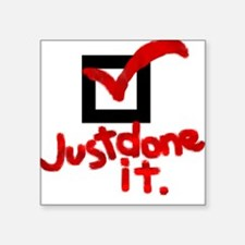 Just Done It Square Sticker