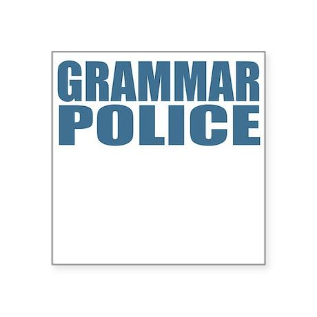 Grammar Police Square Sticker