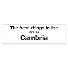 Cambria: Best Things Bumper Bumper Sticker
