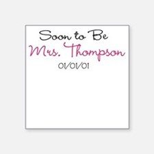 Custom Soon to Be Mrs. Square Sticker