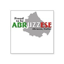 Proud to be Abruzzese! Square Sticker