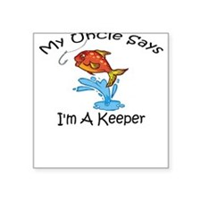 I'm A Keeper Uncle Square Sticker