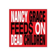 Nancy Grace Feeds on Dead Chi Square Sticker