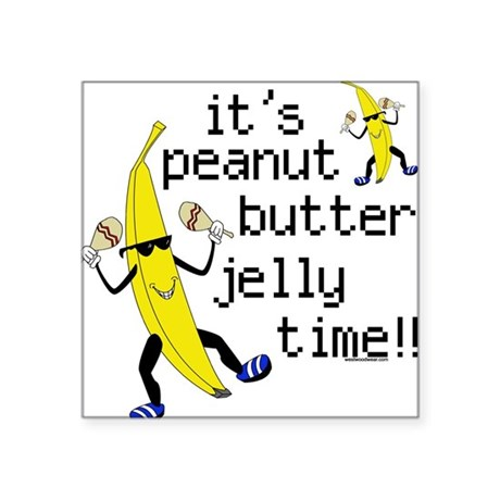 Peanut Butter Jelly Time!! Square Sticker