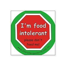 I'm food intolerant Square Sticker