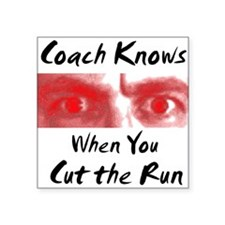Coach Knows When You Cut Square Sticker