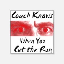 Coach Knows When You Cut Square Sticker