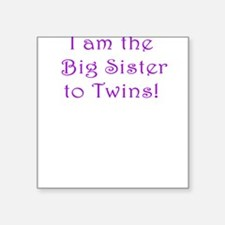 I am the Big Sister to Twins! Square Sticker