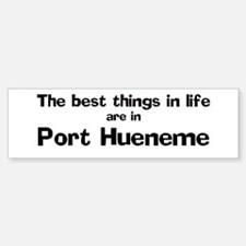 Port Hueneme: Best Things Bumper Bumper Bumper Sticker