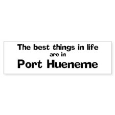 Port Hueneme: Best Things Bumper Bumper Sticker