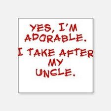 adorable like my uncle Square Sticker