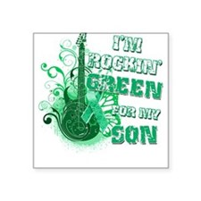 I'm Rockin Green for my Son Square Sticker