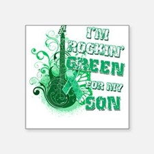 I'm Rockin Green for my Son Square Sticker