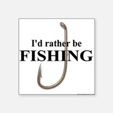 I'd Rather Be Fishing Square Sticker