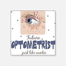 Future Optometrist like Auntie Square Sticker