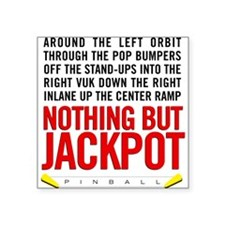 Nothing But Jackpot Square Sticker
