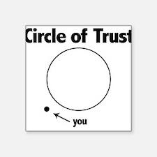 Circle of Trust Square Sticker