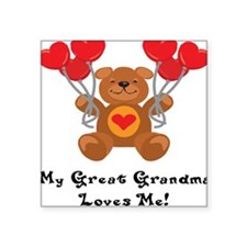 My Great Grandma Loves Me! Square Sticker
