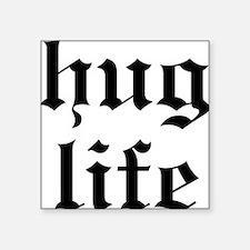 Hug Life Square Sticker