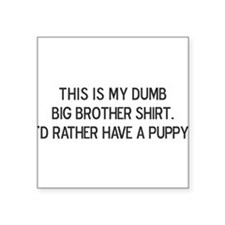 Dumb Big Brother Shirt Square Sticker