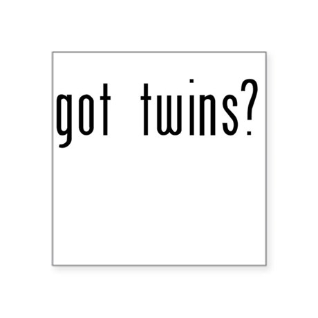got twins? - Square Sticker