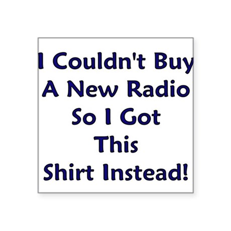 Humorous Ham Radio Square Sticker
