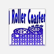I Roller Coaster Square Sticker