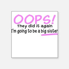 Oops Big Sister Square Sticker